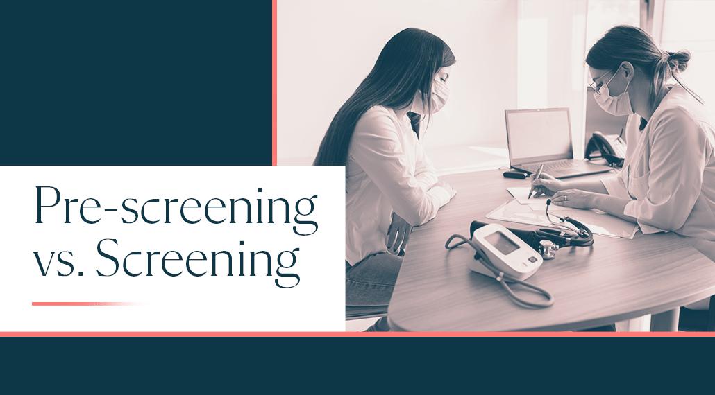 Pre-screening vs. Screening in Clinical Trials